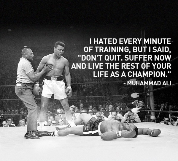 muhammad-ali-i-hated-every-minute-of-training-but-i-said-dont-quit-suffer-now-and-live-the-rest-of-your-life-as-a-champion-600x542